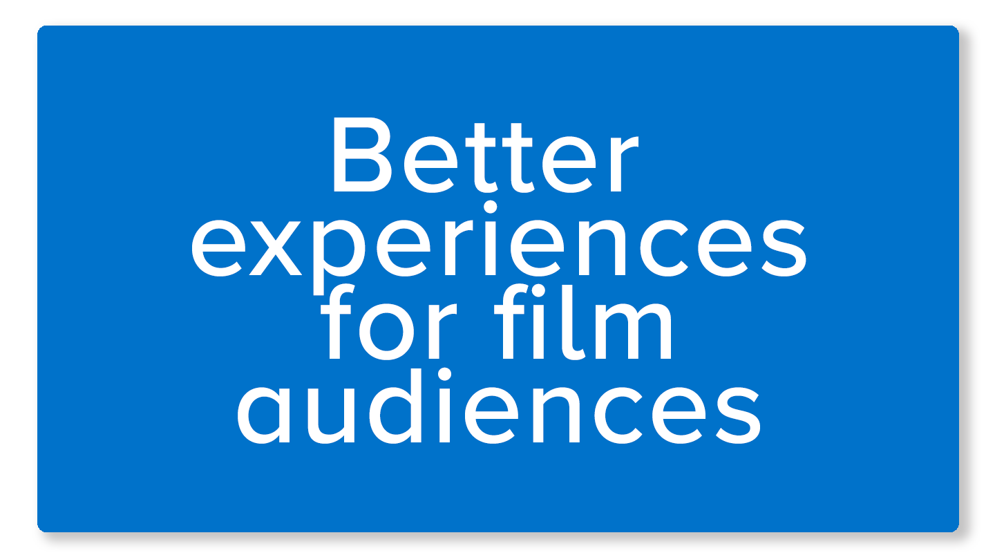 Better experiences for film audiences