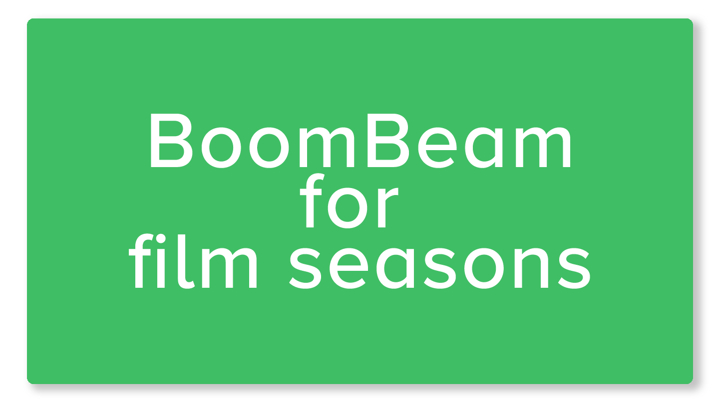 BoomBeam for film seasons